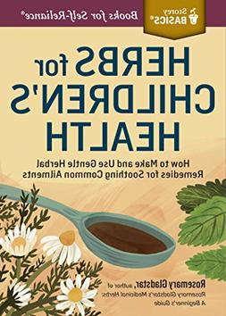Herbs for Children's Health: How to Make and Use Gentle Herb